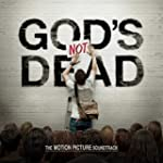God's Not Dead The Motion Picture Sou...