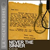Never the Sinner (Dramatized) | [John Logan]