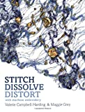 img - for Stitch, Dissolve, Distort with Machine Embroidery book / textbook / text book