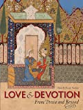 Love and Devotion: From Persia and Beyond Susan Scollay