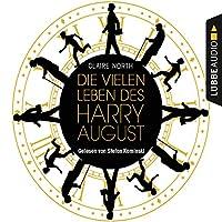 Die vielen Leben des Harry August Hörbuch von Claire North Gesprochen von: Stefan Kaminski