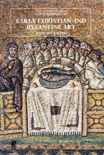 Early Christian and Byzantine Art (Pelican History of Art)