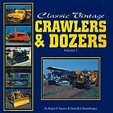 Classic Vintage Crawlers & Dozers, Volume 1