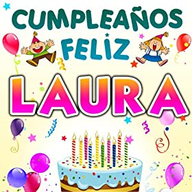 Amazon.com: Cumpleaños Feliz Laura: Fiesta Show: MP3 Downloads