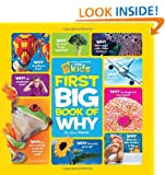 Big Book of Why: All Your Questions Answered Plus Games, Recipes, Crafts & More! (National Geographic Little Kid) (National Geographic Little Kids First Big Books)