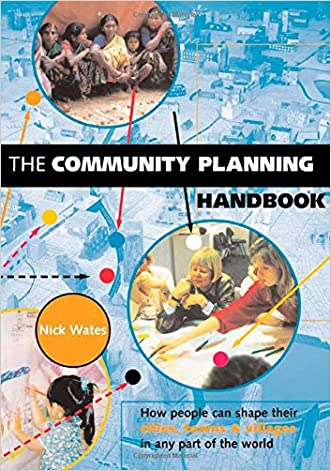 """The Community Planning Handbook: """"How People Can Shape Their Cities, Towns and Villages in Any Part of the World"""" (Earthscan Tools for Community Planning)"""