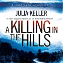 A Killing in the Hills: A Bell Elkins Novel, Book 1 Audiobook by Julia Keller Narrated by Regina Reagan