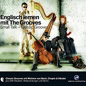 Englisch lernen mit The Grooves: Small Talk (Classic Grooves) Hörbuch