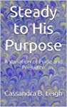 Steady to His Purpose: A Variation of...