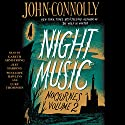 Night Music: Nocturnes, Volume Two (       UNABRIDGED) by John Connolly Narrated by Gareth Armstrong, Jeff Harding, Penelope Rawlins, Luke Thompson