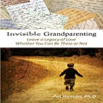Invisible Grandparenting | Pat Hanson