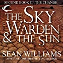 The Sky Warden & The Sun: Second Book of the Change (       UNABRIDGED) by Sean Williams Narrated by Eric Michael Summerer