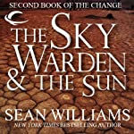 The Sky Warden & The Sun: Second Book of the Change | Sean Williams