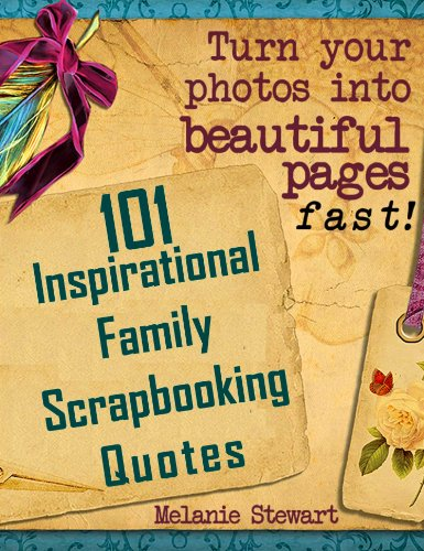 101 Inspirational Family Scrapbook Quotes (Beautiful Scrapbook Pages Fast)