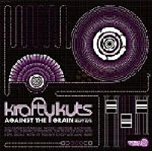 Against The Grain: Mixed & Mashed By Krafty Kuts