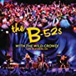 cover of The B-52's – With the Wild Crowd
