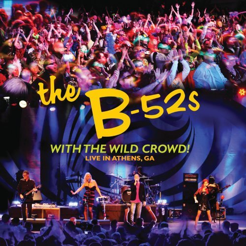 The B-52s - With The Wild Crowd - Live In Athens, GA