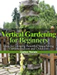 Vertical Gardening for Beginners: Ide...