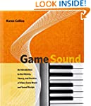 Game Sound: An Introduction to the Hi...