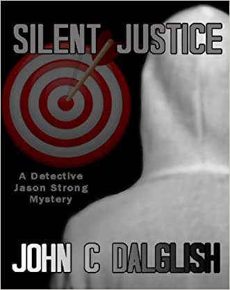 SILENT JUSTICE (A Clean Suspense Murder Mystery) (Detective Jason Strong Book 4)