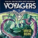 Voyagers: Omega Rising, Book 3 Audiobook by Patrick Carman Narrated by Robbie Daymond