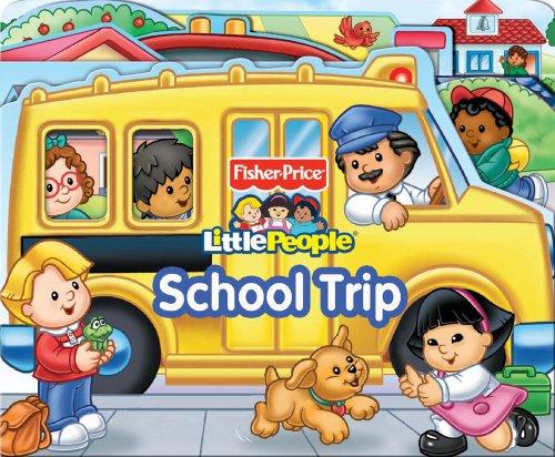 Fisher Price Little People School Trip (Boardbooks - Board Book)