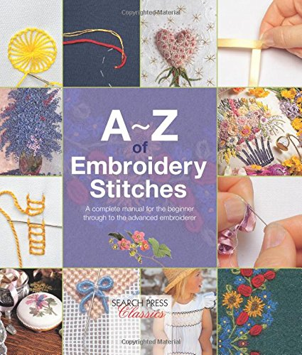 Lowest Price! A-Z of Embroidery Stitches (Search Press Classics)
