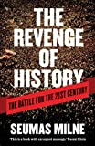 img - for The Revenge of History: The Battle for the Twenty First Century by Seumas Milne (2012-10-01) book / textbook / text book