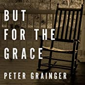 But for the Grace: A DC Smith Investigation Series, Book 2 | [Peter Grainger]