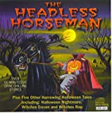 img - for The Headless Horseman and Other Harrowing Halloween Tales (Enactment) Audio Cd; Along with Halloween Nightmare, Haunted House Horror, Witches' Coven, a Visit to the Torture Chamber and Witches' Rap. Over 60 Minutes. (Audio Cd) book / textbook / text book
