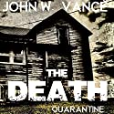 The Death: A Post Apocalyptic Novel Audiobook by John W. Vance Narrated by Guy Williams