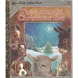 The Animals' Christmas Eve (A Little Golden Book)