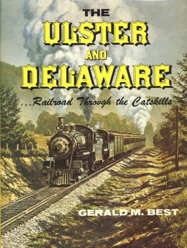 The Ulster And Delaware Railroad Through The Catskills087095119X