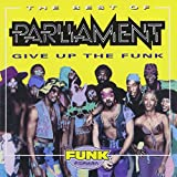 The Best Of Parliament: Give Up The Funk ~ Parliament