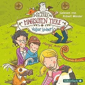 Voller Löcher! (Die Schule der magischen Tiere 2) Audiobook