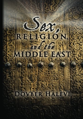 Sex, Religion, and the Middle East: Your Personal Guide to Something Better