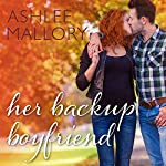 Her Backup Boyfriend: Sorensen Family Series, Book 1 | Ashlee Mallory