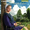 The Haven: Stoney Ridge Seasons Series, Book 2 Audiobook by Suzanne Woods Fisher Narrated by Amy Rubinate