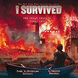 I Survived the Great Chicago Fire, 1871 Audiobook