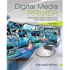 Digital Media Primer, 3rd Edition from Prentice Hall