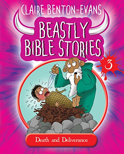 Beastly Bible Stories: Book 3: Death and Deliverance