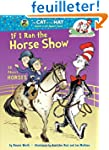 If I Ran the Horse Show: All About Ho...
