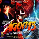 Agent 13 and The Invisible Empire Part 2 Radio/TV Program by Flint Dille, David Marconi, Deniz Cordell Narrated by Tom Berry, J.T. Turner, Jerry Robbins,  The Colonial Radio Players