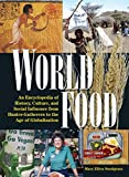 img - for World Food: An Encyclopedia of History, Culture, and Social Influence from Hunter-Gatherers to the Age of Globalization book / textbook / text book