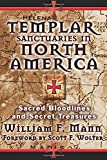 img - for Templar Sanctuaries in North America: Sacred Bloodlines and Secret Treasures book / textbook / text book