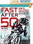 Fast After 50: How to Race Strong for...