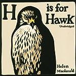 H Is For Hawk (Unabridged)