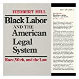 img - for Black Labor And The American Legal System. Race, Work, And The Law book / textbook / text book