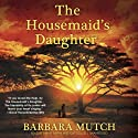 The Housemaid's Daughter (       UNABRIDGED) by Barbara Mutch Narrated by Bahni Turpin, Cat Gould