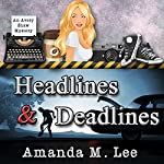Headlines & Deadlines: An Avery Shaw Mystery, Book 7 | Amanda M. Lee
